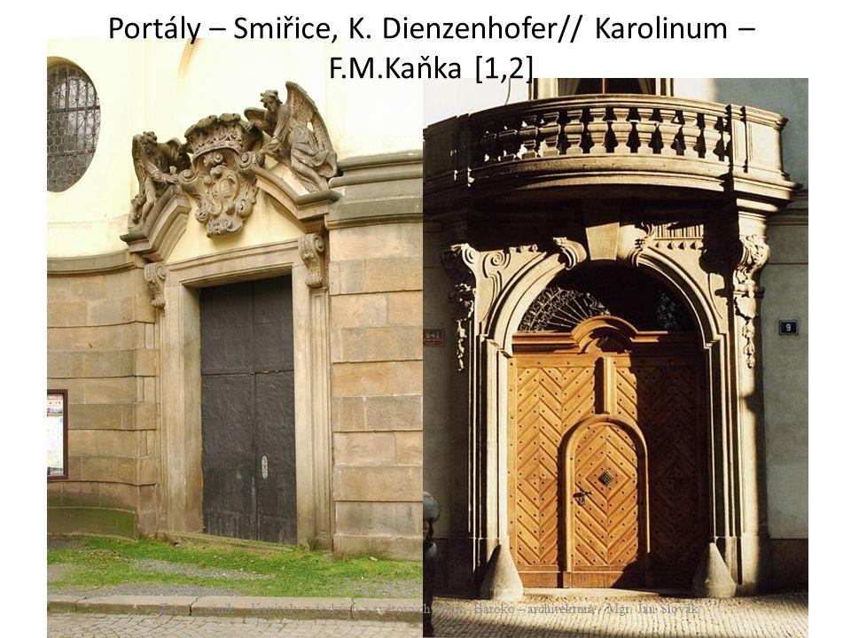 Portály – Smiřice, K. Dienzenhofer// Karolinum –F.M.Kaňka [1,2]